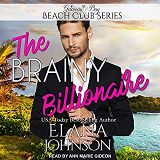 The Brainy Billionaire     Clean Billionaire Beach Club Romance Series, Book 1              By:                                                                                                                                 Elana Johnson                               Narrated by:                                                                                                                                 Ann Marie Gideon                      Length: 4 hrs and 57 mins     3 ratings     Overall 4.3