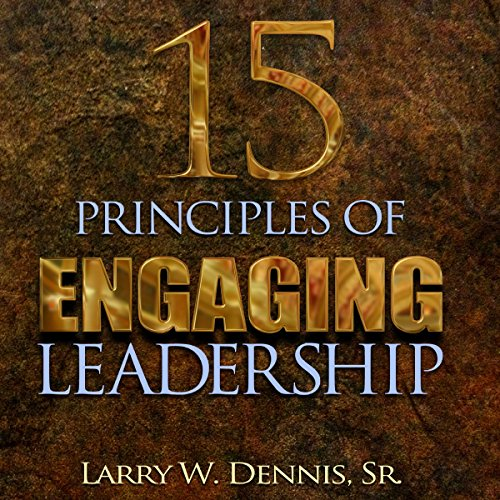 15 Principles of Engaging Leadership audiobook cover art