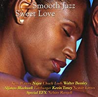 Smooth Jazz: Sweet Love by Various Artists (2002-01-08)