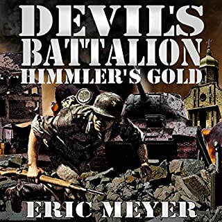 Devil's Battalion: Himmler's Gold                   By:                                                                                                                                 Eric Meyer                               Narrated by:                                                                                                                                 Neal Vickers                      Length: 3 hrs and 8 mins     Not rated yet     Overall 0.0