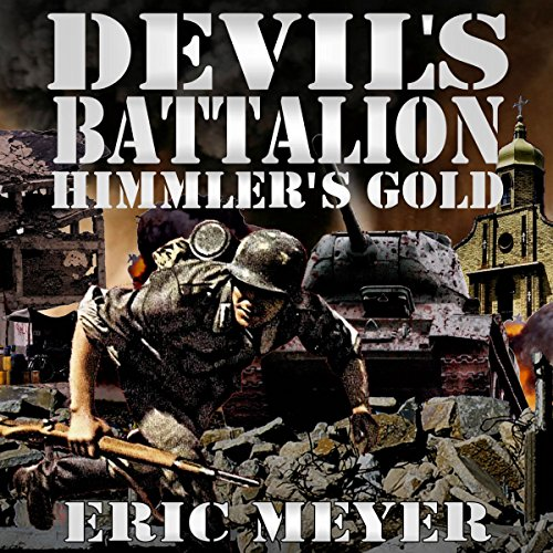 Devil's Battalion: Himmler's Gold audiobook cover art