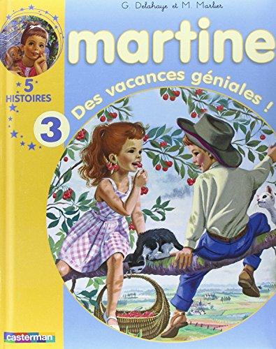 Martine : Des vacances géniales ! : 5 histoires volume 3