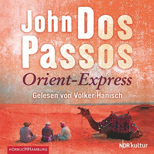 Orient-Express                   Autor:                                                                                                                                 John Dos Passos                               Sprecher:                                                                                                                                 Volker Hanisch                      Spieldauer: 5 Std. und 8 Min.     14 Bewertungen     Gesamt 3,9