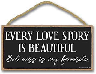Honey Dew Gifts Love Sign, Every Love Story is Beautiful but Ours is My Favorite 5 inch by 10 inch Hanging Sign, Wall Art, Decorative Wood Sign Home Decor