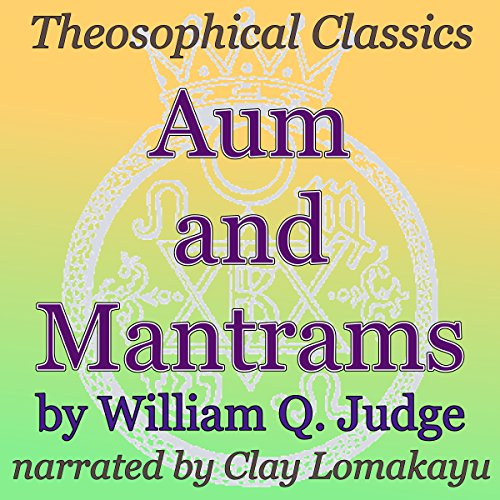 Aum and Mantrams: Theosophical Classics audiobook cover art
