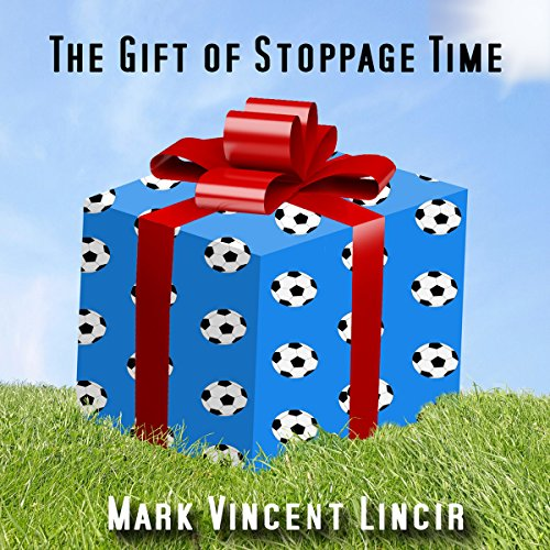 The Gift of Stoppage Time audiobook cover art