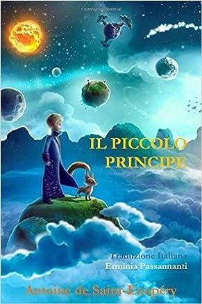 Il Piccolo Principe: Versione Italiana. Traduzione di Erminia Passannanti