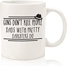 Gifts For Dad - Funny Mug - Guns Don't Kill - Best Dad Gifts - Unique Gag Gift For Him From Daughter, Son, Wife - Cool Birthday Present Idea For Husband, Men, Guys - Fun Novelty Coffee Cup