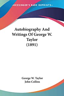 Autobiography And Writings Of George W. Taylor (1891)