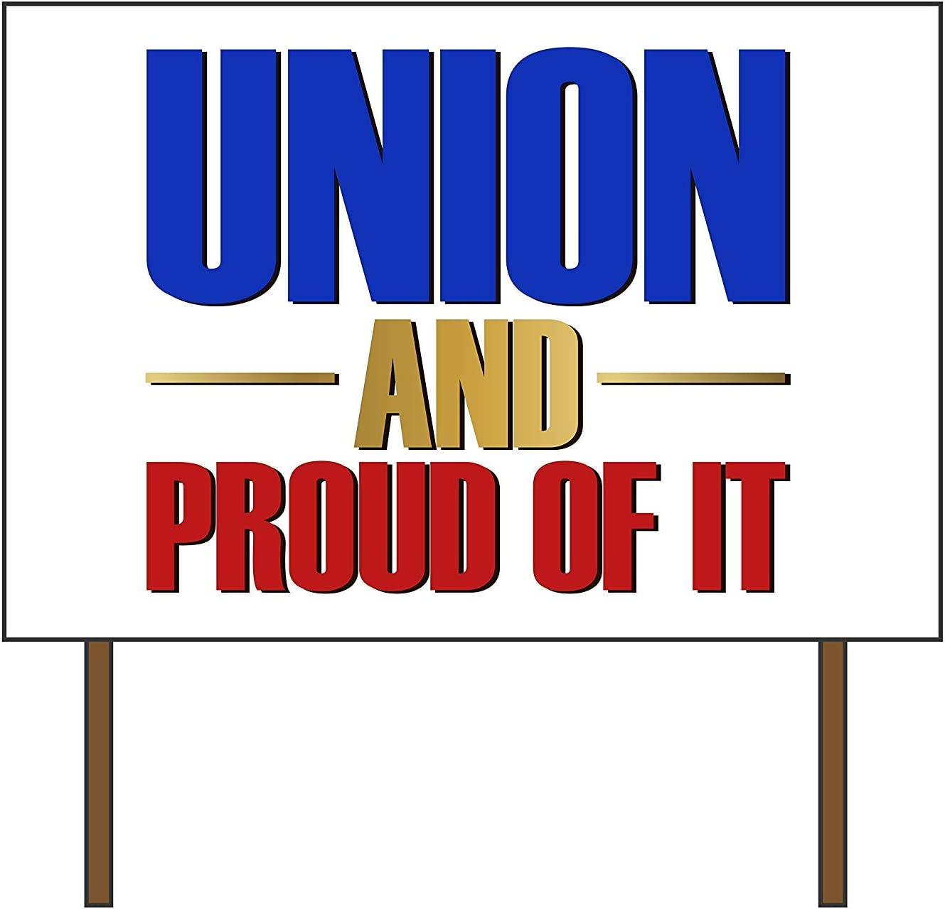 Union and Inexpensive Proud of It 18X24 Signs wi Political inch 2-Sided OFFicial site Yard
