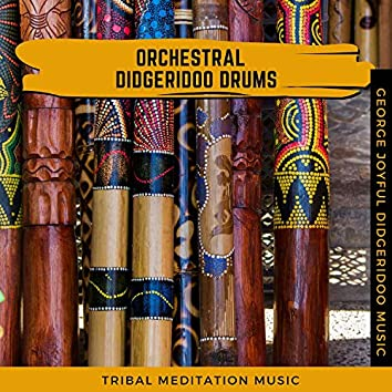 Orchestral Didgeridoo Drums - Tribal Meditation Music