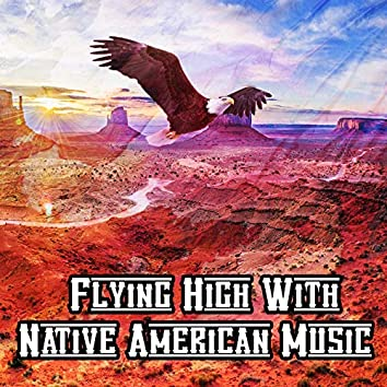 Flying High With Native American Music
