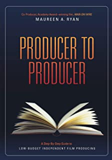 Producer to Producer: A Step-By-Step Guide to Low-Budgets Independent Film Producing