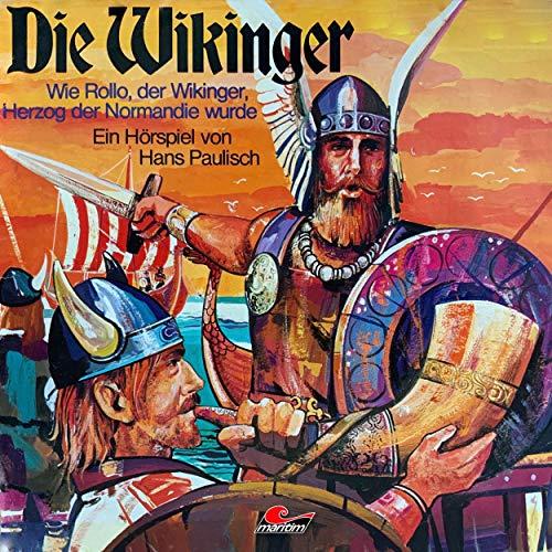 Wie Rollo, der Wikinger, Herzog der Normandie wurde: Die Wikinger 1