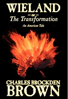 Wieland; or, the Transformation. An American Tale by Charles Brockden Brown, Fiction, Horror