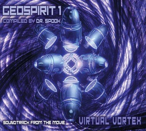 [GEOCD002] - Geospirit 1: Virtual Vortex (Goa, Psytrance, Acid Techno, Progressive House, Hard Dance, Nu-NRG, Trip Hop, Chillout, Dubstep Anthems) by V/A by Dr. Spook