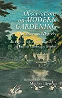 Observations on Modern Gardening: An Eighteenth-Century Study of the English Landscape Garden (Garden and Landscape History)