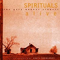 Spirituals Alive by Gary Singers Bonner (2013-05-03)