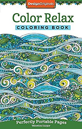 Color Relax Coloring Book: Perfectly Portable Pages (On-the-Go Coloring Book) (Design Originals) Extra-Thick High-Quality Perforated Pages; Convenient 5x8 Size is Perfect to Take Along Wherever You Go by Valentina Harper(2016-05-06)