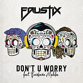 Don't U Worry (feat. Barbara Moleko)