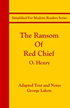 The Ransom of Red Chief: Simplified For Modern Readers (Accelerated Reader AR Quiz No. 7937)