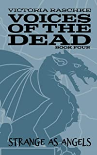 Strange as Angels: Voices of the Dead - Book Four