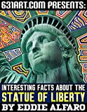 Interesting Facts about the Statue of Liberty (Famous Locations Series)