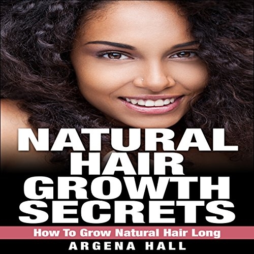 Natural Hair Growth Secrets audiobook cover art