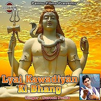Lyai Kawadiyan Ki Bhang