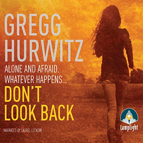 Don't Look Back                   By:                                                                                                                                 Gregg Hurwitz                               Narrated by:                                                                                                                                 Laurel Lefkow                      Length: 11 hrs and 3 mins     10 ratings     Overall 4.5