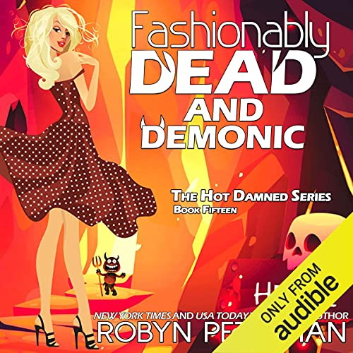 Fashionably Dead and Demonic Audiobook By Robyn Peterman cover art