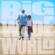 Big Wide World