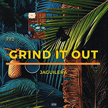 Grind It Out