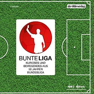 BunteLiga     Kurioses und Bewegendes aus 50 Jahren Bundesliga              Autor:                                                                                                                                 div.                               Sprecher:                                                                                                                                 div.                      Spieldauer: 2 Std. und 6 Min.     9 Bewertungen     Gesamt 4,2