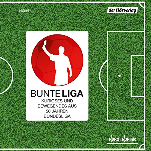 BunteLiga     Kurioses und Bewegendes aus 50 Jahren Bundesliga              By:                                                                                                                                 div.                               Narrated by:                                                                                                                                 div.                      Length: 2 hrs and 6 mins     Not rated yet     Overall 0.0