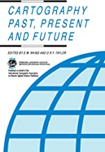 Cartography Past, Present and Future: A Festschrift for F.J. Ormeling (International Cartographic Association)