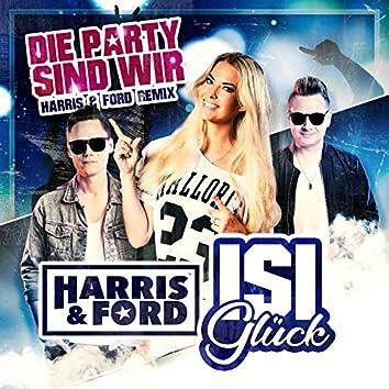 Die Party sind wir (Harris & Ford Remix)