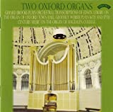 Two Oxford Organs / The Organs of Oxford Town Hall and Magdalen College by Gerard Brooks and Geoffrey Webber