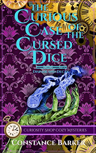 The Curious Case of the Cursed Dice (Curiosity Shop Cozy Mysteries Book 2)
