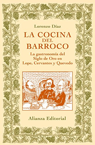 La cocina del Barroco: La gastronomía del Siglo de Oro en Lope, Cervantes y Quevedo (Libros Singulares (Ls))
