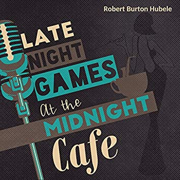 Late Night Games at the Midnight Cafe