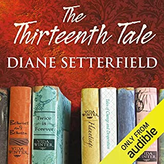 The Thirteenth Tale                   By:                                                                                                                                 Diane Setterfield                               Narrated by:                                                                                                                                 Jenny Agutter                      Length: 14 hrs and 12 mins     332 ratings     Overall 4.4