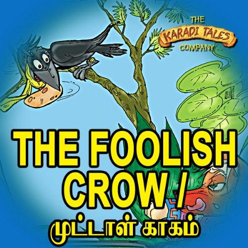 The Foolish Crow - Muttal Kakam audiobook cover art