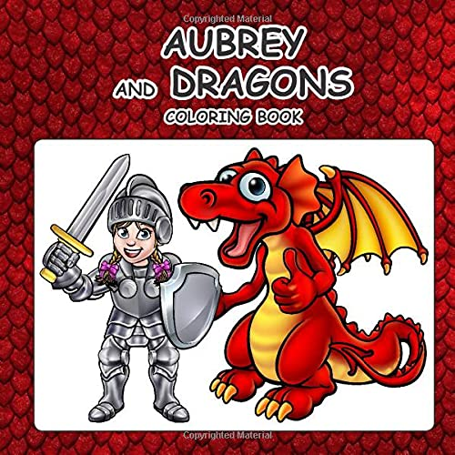 Aubrey and Dragons Coloring Book (AUBREY BOOKS - Personalized for Aubrey, the Star of Every Book!)