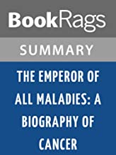 Summary & Study Guide The Emperor of All Maladies: A Biography of Cancer by Siddhartha Mukherjee