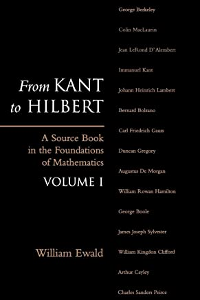 From Kant to Hilbert Volume 1: A Source Book in the Foundations of Mathematics