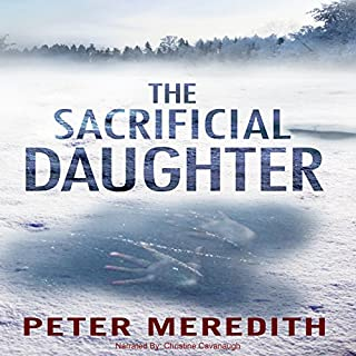 The Sacrificial Daughter                   By:                                                                                                                                 Peter Meredith                               Narrated by:                                                                                                                                 Christine Cavanaugh                      Length: 15 hrs and 7 mins     13 ratings     Overall 4.3