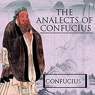The Analects of Confucius                   By:                                                                                                                                 Confucius                               Narrated by:                                                                                                                                 Arthur Grey                      Length: 2 hrs and 59 mins     11 ratings     Overall 4.6
