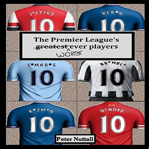 The Premier League's Worst Ever Players audiobook cover art