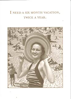 I Need a Six Month Vacation, Twice a Year. - Shannon Martin Greeting Card